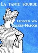 Léopold von Sachermasoch: La tante sourde