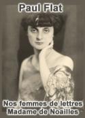 Paul Flat: Nos femmes de lettres – Madame de Noailles