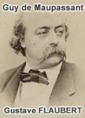 Guy de Maupassant: Gustave FLAUBERT