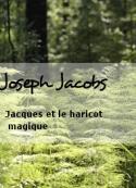 Joseph Jacobs: Jacques et le haricot magique