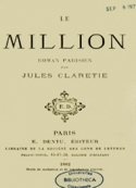 Jules Claretie: Le Million