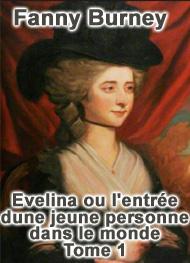 Fanny Burney - Evelina ou l'entrée dune jeune personne dans le monde-Tome 1
