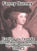 Fanny Burney: Evelina ou l'entrée d'une jeune personne dans le monde-Tome 2