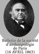 Anonyme: Bulletin de la société d'anthropologie de Paris (16 avril 1863)