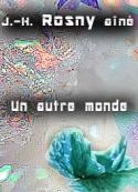 : Un autre monde