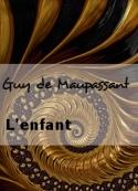 Guy de Maupassant: L'enfant