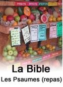 la bible: Les Psaumes (repas)