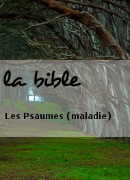 Illustration: Les Psaumes (maladie) - la bible