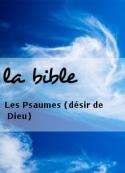 la bible: Les Psaumes (désir de Dieu)