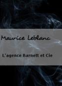 Maurice Leblanc: L'agence Barnett et Cie