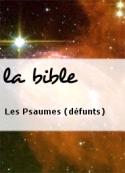 la bible: Les Psaumes (défunts)