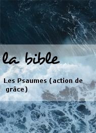 la bible - Les Psaumes (action de grâce)
