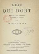 Amédée Achard: L'Eau qui dort