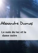 Alexandre Dumas: Le nain du lac et la dame noire