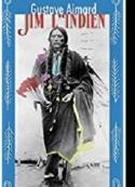 Gustave Aimard: Jim l'Indien