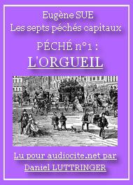 Eugène Sue - Les sept péchés capitaux-L'Orgueil-Tome 1