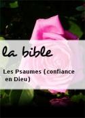 la bible: Les Psaumes (confiance en Dieu)