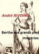 André Rivoire: Berthe aux grands pieds