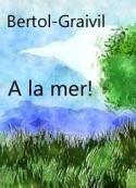Eugène Bertol graivil: A la mer!