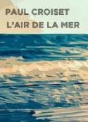 Paul Croiset: L'air de la mer