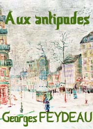 Illustration: Aux antipodes - Georges Feydeau