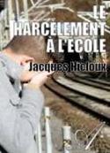 Jacques Nicloux: Le harcèlement à l'école