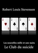 Robert Louis Stevenson: Les nouvelles mille et une nuits. Le Club du suicide