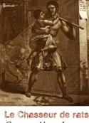 Gustave Aimard: Le Chasseur de rats