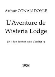 Arthur Conan Doyle - L'Aventure de Wisteria Lodge