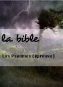 la bible: Les Psaumes (épreuve)