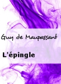 Guy de Maupassant: L'épingle