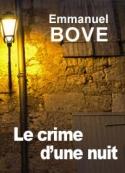 Emmanuel Bove: Le crime d'une nuit