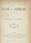 Amédée Achard: Le Livre à serrure