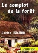 Sabine Huchon: Le complot de la forêt