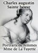 Charles augustin Sainte beuve: Portraits de femmes – Mme de La Fayette