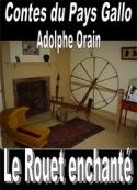 Adolphe Orain: Contes du Pays Gallo-Le Rouet enchanté
