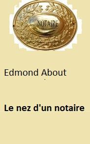 Edmond About - Le nez d'un notaire