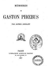 Illustration: Mémoires de Gaston Phoebus - Alfred Assollant