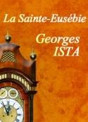 Georges Ista: La Sainte Eusébie