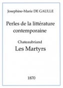 Joséphine marie De gaulle : Perles de la littérature contemporaine – Chateaubriand – Les Martyrs (