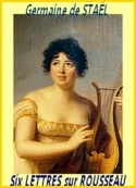 Germaine De staël: Six lettres sur les écrits et le caractère de Jean-Jacques Rousseau
