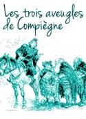 Anonyme: Les trois aveugles de Compiègne