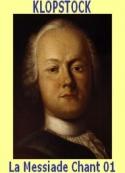 Friedrich gottlieb Klopstock: La Messiade, Notice et Chant 01