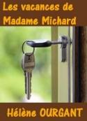 Hélène Ourgant: Les vacances de Madame Michard