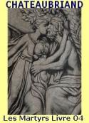 Francois rene De chateaubriand: Les Martyrs-Livre 04