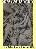 Francois rene De chateaubriand: Les Martyrs-Livre 05