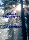 Louis honoré Frechette: Décembre
