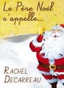 Rachel Decarreau: Le Père Noël s'appelle...