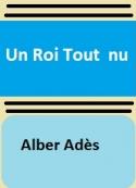 Albert Adès: Un roi tout nu