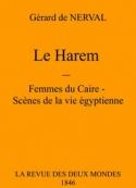 Gérard De nerval: Les Femmes Du Caire-Scènes De La Vie Egyptienne – Le Harem